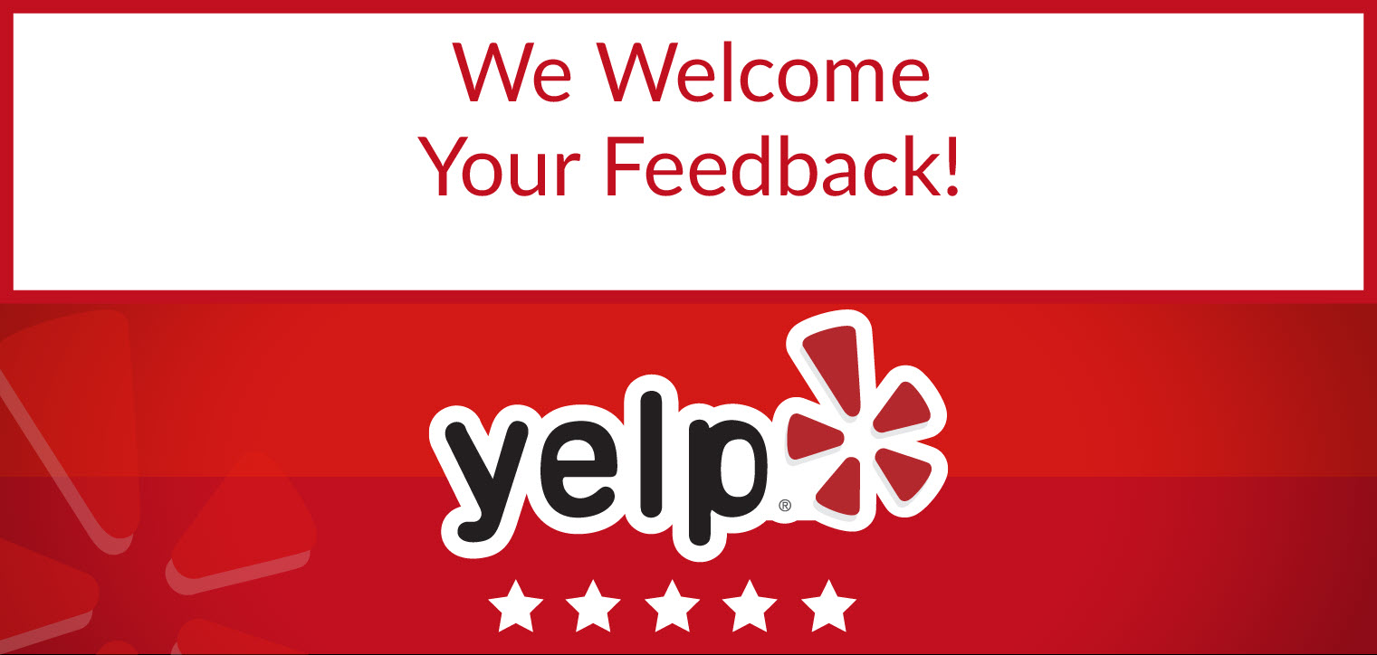 Yelp! We Welcome Your Feedback